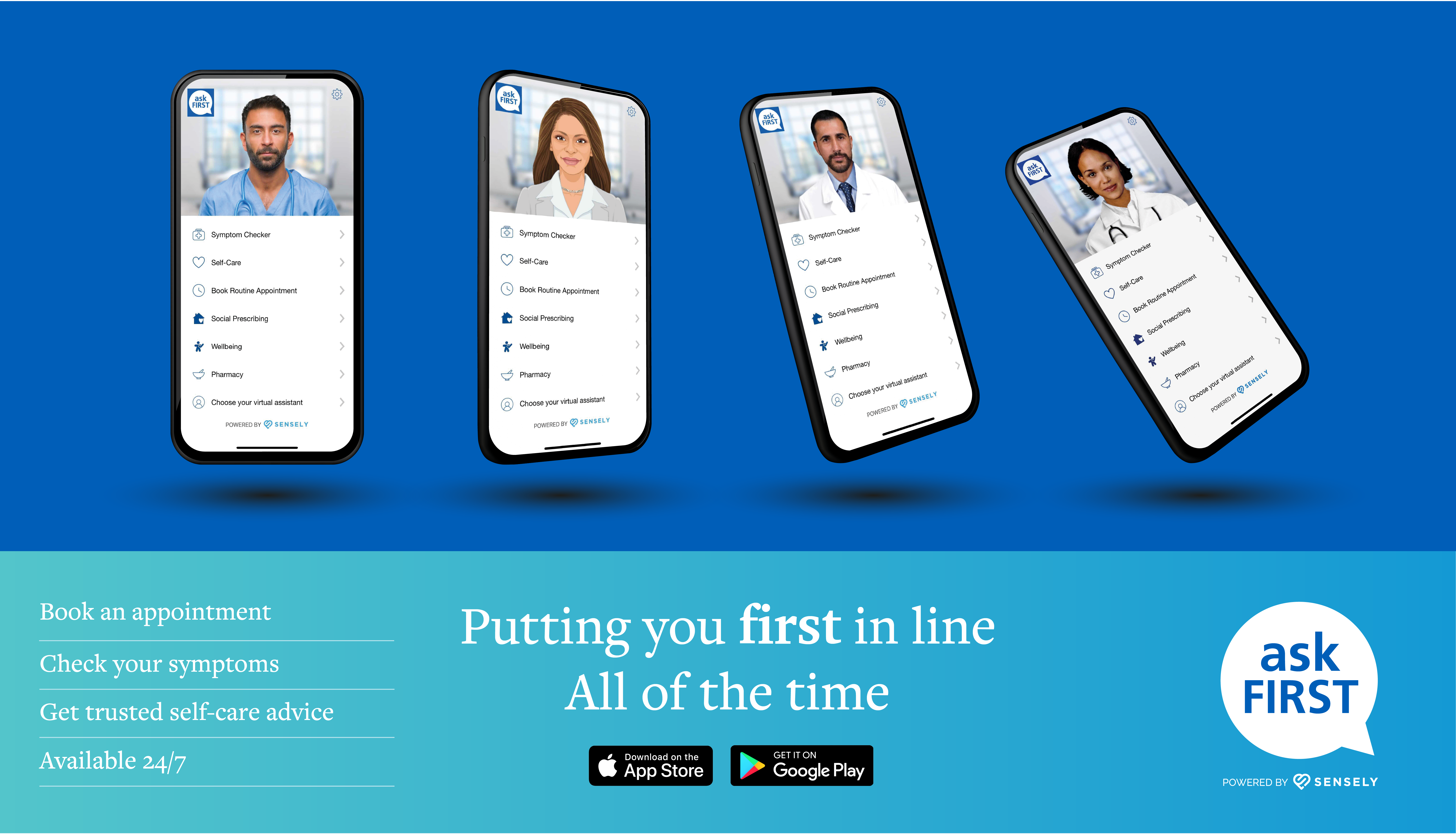 Ask First Putting you first in line all of the time book an appointment check your symptoms get trusted self care advice available 24 7 download on the app store or get it on google