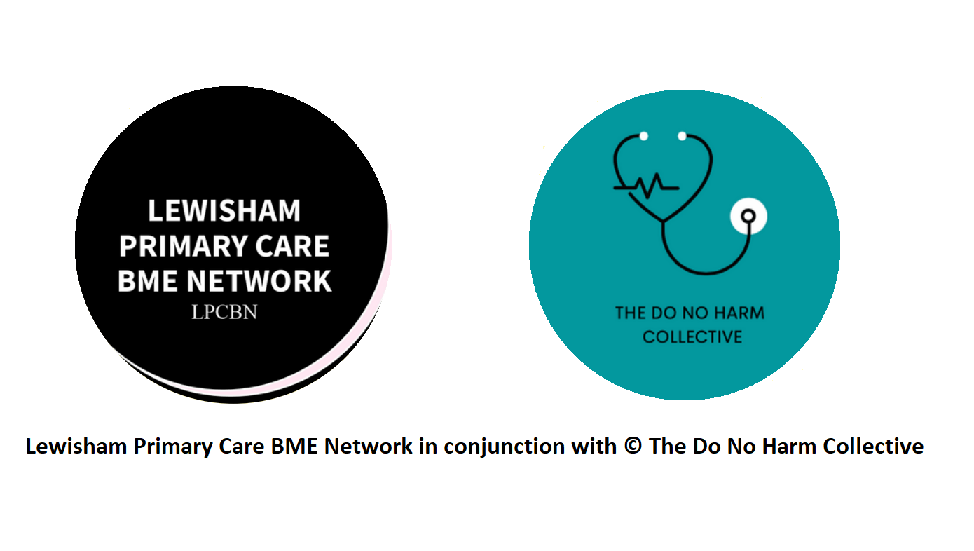 Lewisham Primary Care BME Network in conjunction with the Do No Harm Collective